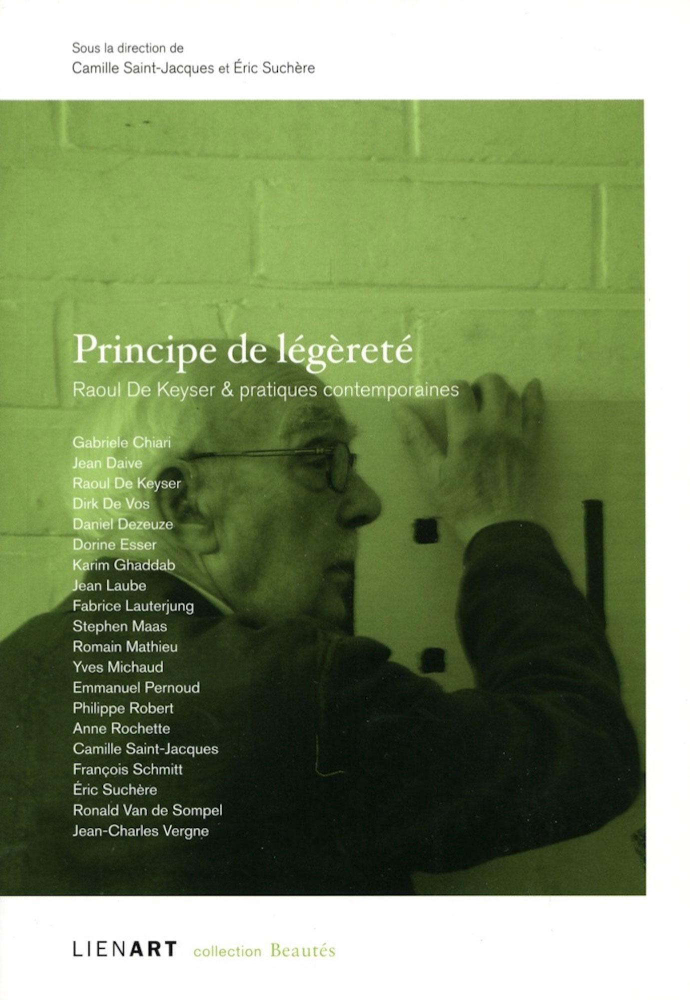Principe de légèreté, Raoul de Keyser &pratiques contemporaines