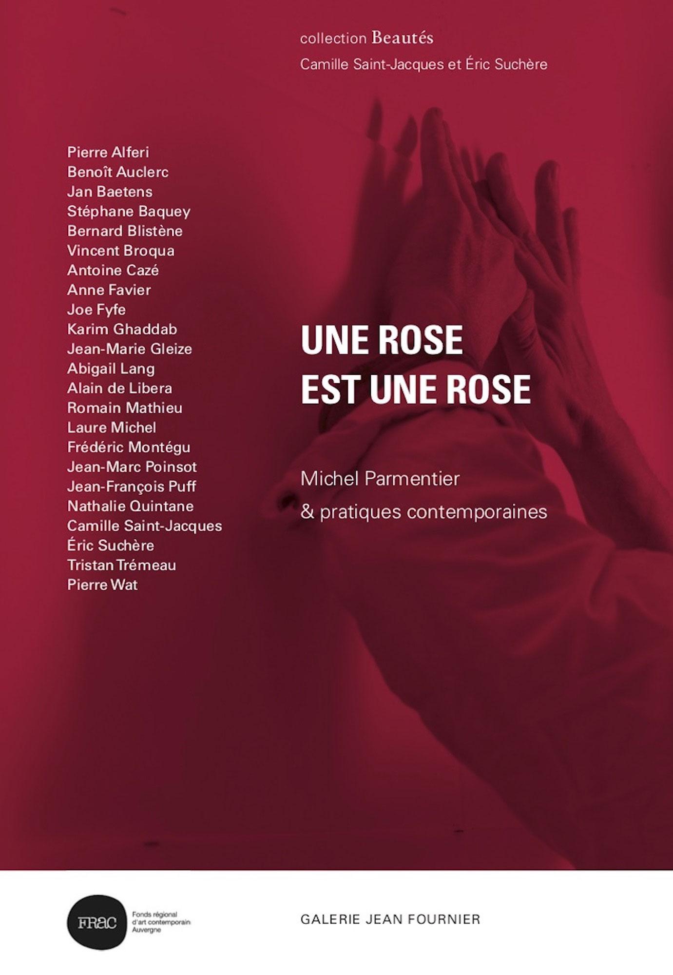 Une rose est une rose, Michel Parmentier &pratiques contemporaines