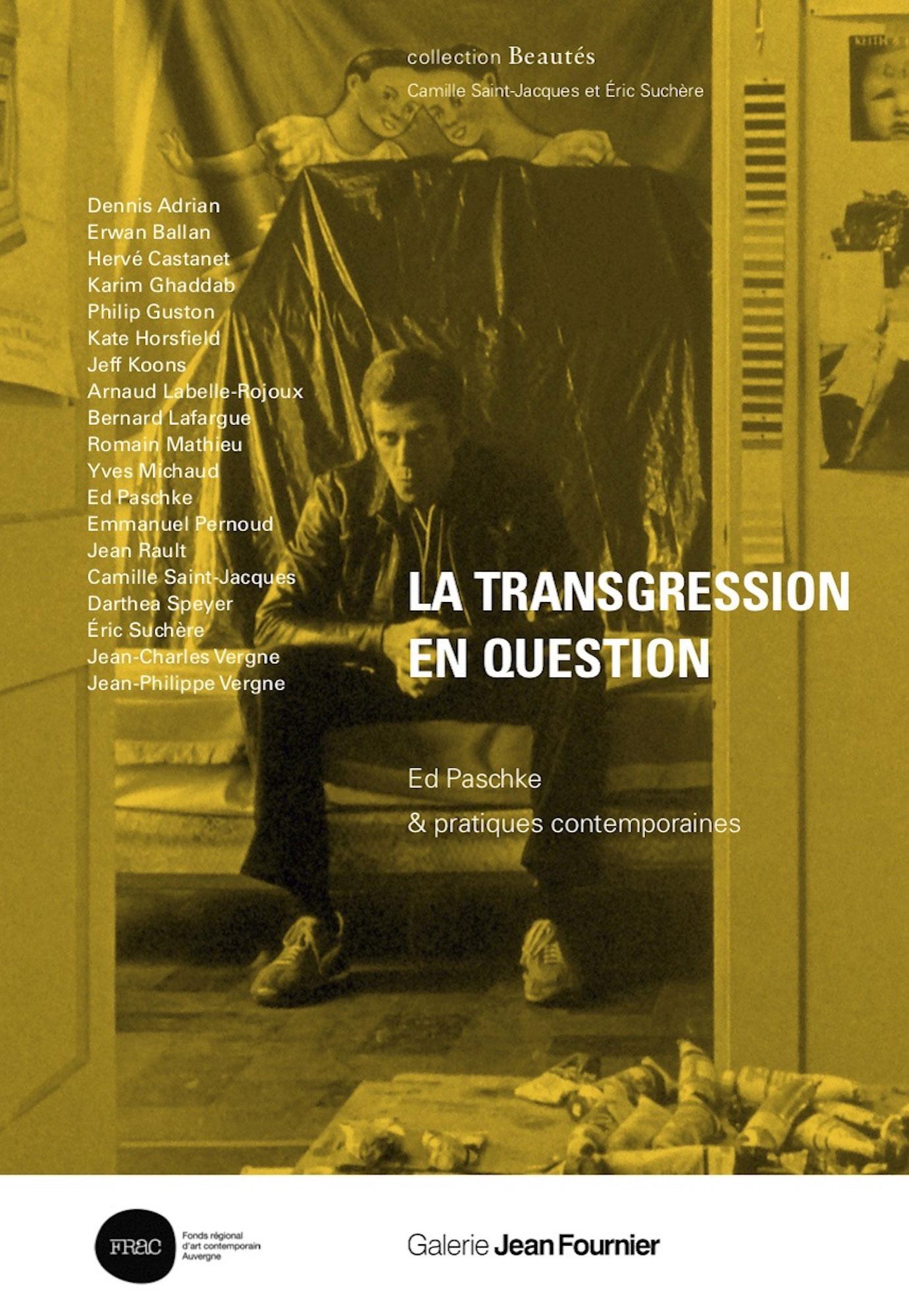 La Transgression en question, Ed Paschke &pratiques contemporaines