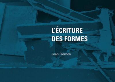 Beautés, Jean Frémon, L'Écriture des formes, Galerie Jean Fournier / FRAC Auvergne (couverture)