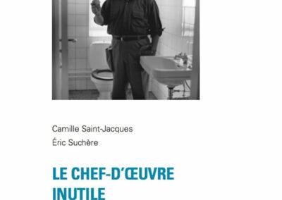 Beautés, Camille Saint-Jacques et Éric Suchère, Le Chef-d'œuvre inutile L'Atelier contemporain / FRAC Auvergne (couverture)