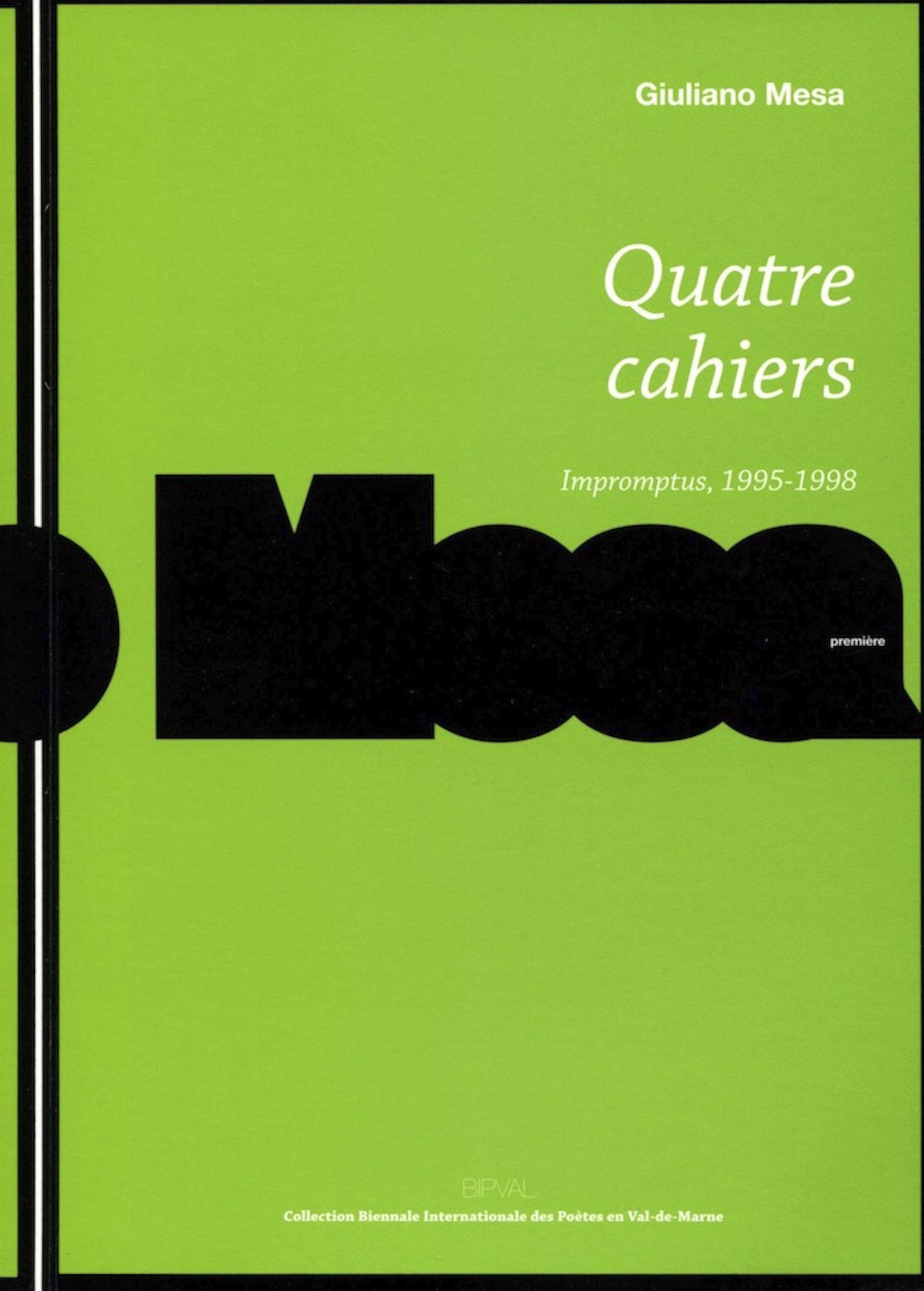 Quatre cahiers, Impromptus, 1995–1998