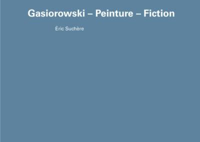 Éric Suchère, Gasiorowski – Peinture – Fiction, Le 19 / Frac Auvergne (couverture)